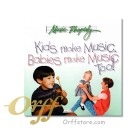 Kids Make Music,Babies Make Music Too ! (CD)